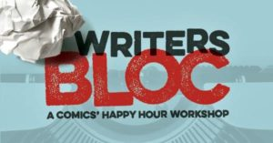 tue at 5pm about writers bloc calling all new and seasoned comics join us wednesdays between 5 and 8pm for happy hour food and drink camaraderie