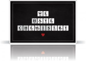 We Have Chemistry